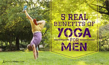 5 REAL Benefits of Yoga for Men