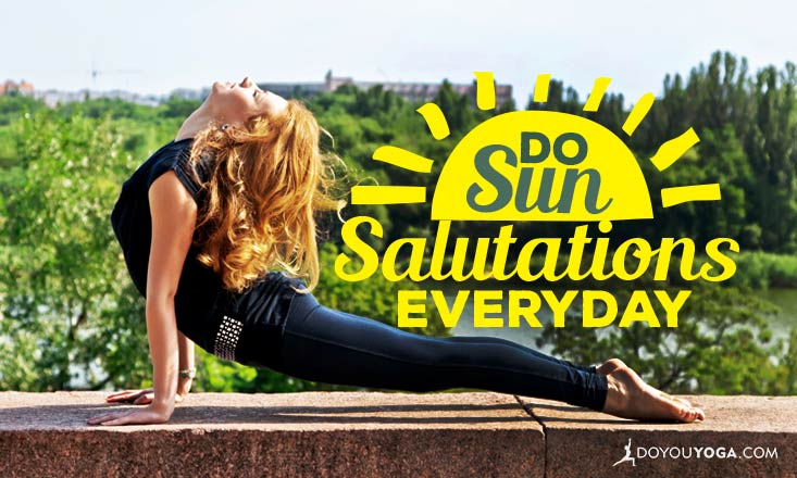 5 Reasons to Do Sun Salutations Everyday