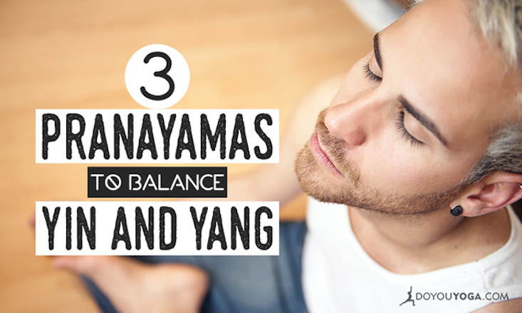 3 Pranayamas to Balance Yin and Yang in Your Nervous System