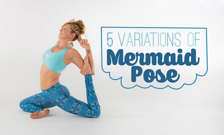 5 Challenging Variations Of Mermaid Pose Doyou