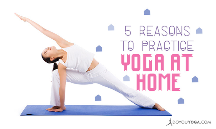 5 Reasons To Start An At Home Yoga Practice Doyou
