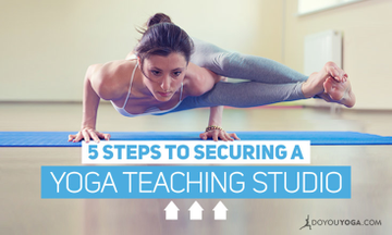 5 Steps To Securing A Yoga Teaching Space