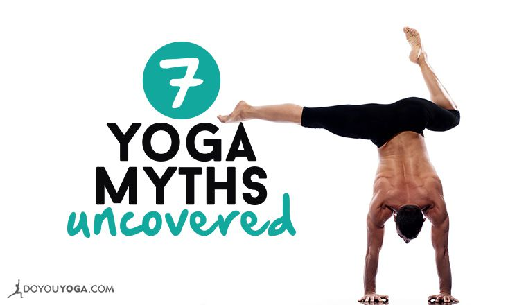 7 Yoga Myths Uncovered