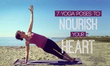 7 Yoga Poses to Nourish Your Heart