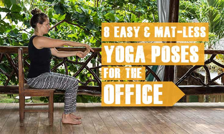 8 Easy and Mat-less Yoga Poses for the Office