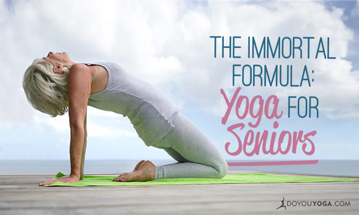 The Immortal Formula: 5 Reasons Why Seniors Should Do Yoga