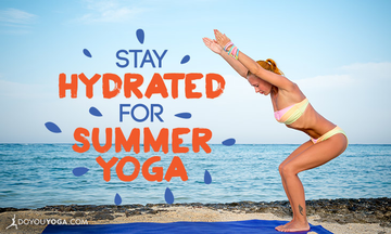 10 Ways to Hydrate for Summer Yoga