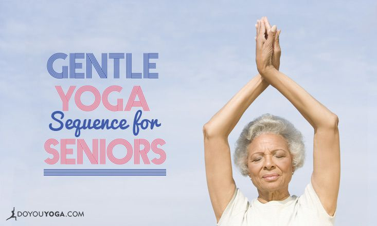 15 Minute Gentle Yoga Sequence For Seniors Doyou