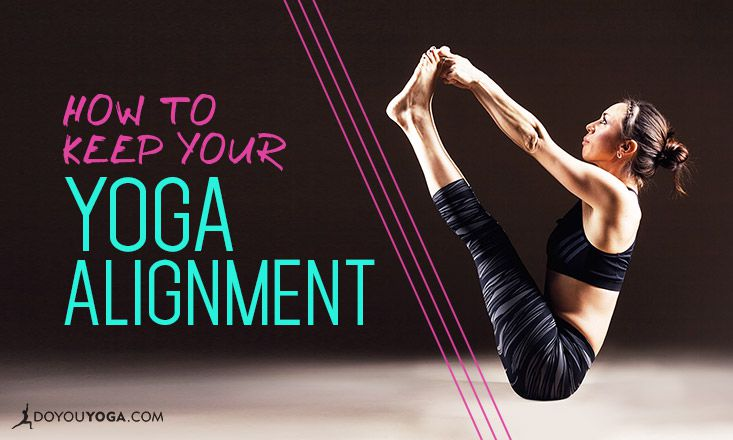 5 Ways To Stay Well Aligned In Yoga Asana Practice Doyou