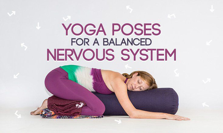 5 Yoga Poses to Balance Your Nervous System