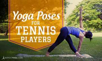7 Yoga Poses for Tennis Players