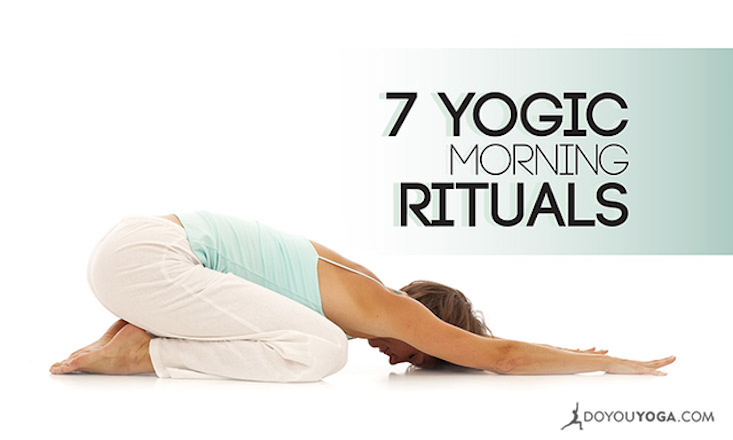 7 Yogic Morning Rituals for Vitality