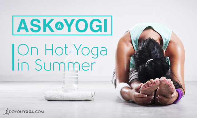 Is Hot Yoga Good to Do In the Summer?