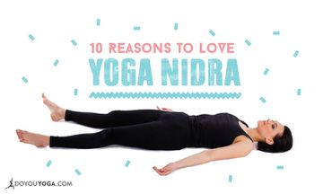 10 Reasons to Love Yoga Nidra