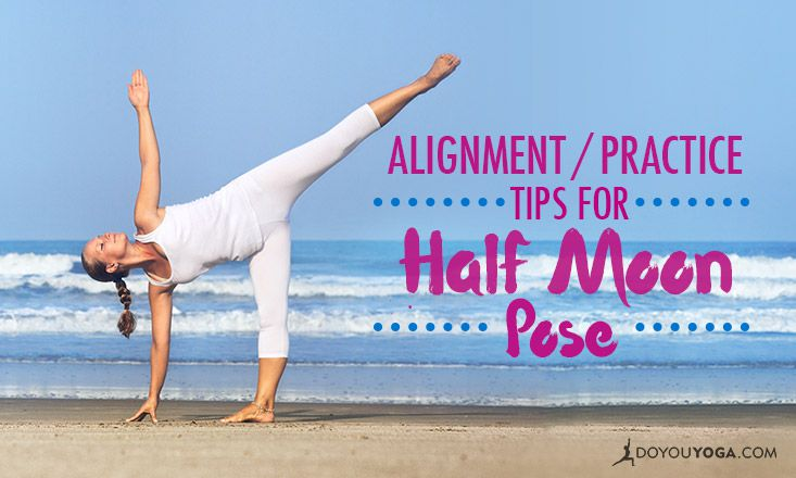 5 Alignment and Practice Tips for Half Moon Pose