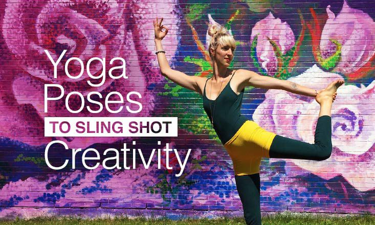 5 Yoga Poses to Sling Shot Your Creativity