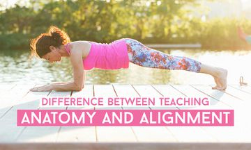 What's the Difference Between Teaching Anatomy and Teaching Alignment?