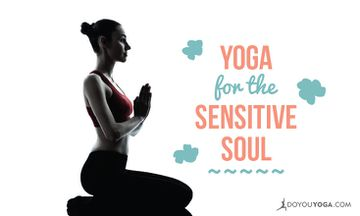 Yoga for the Sensitive Soul