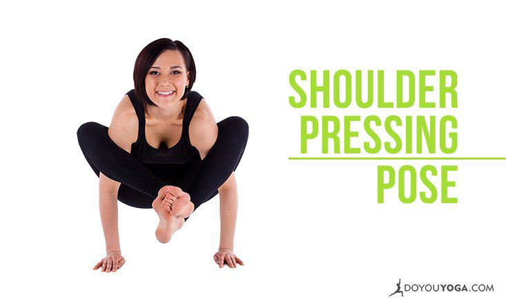 How to Do Shoulder Pressing Pose or Bhujapidasana