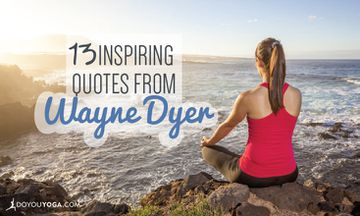 13 Inspirational Quotes from Dr. Wayne Dyer