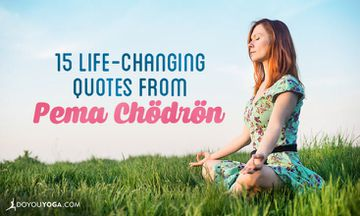 15 Life-Changing Quotes from Pema Chodron