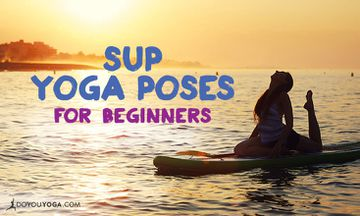 7 SUP Yoga Poses For Beginners