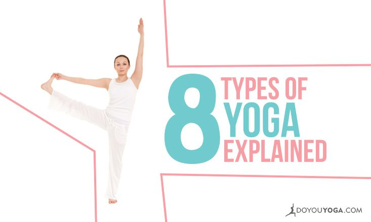 8 Types Of Yoga Explained Doyou