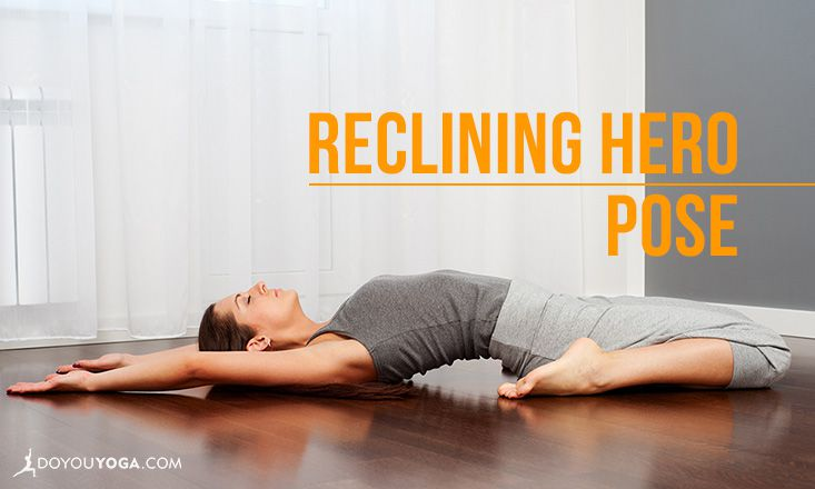 How to do Reclining Hero Pose