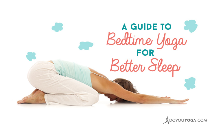 a guide to bedtime yoga for better sleep