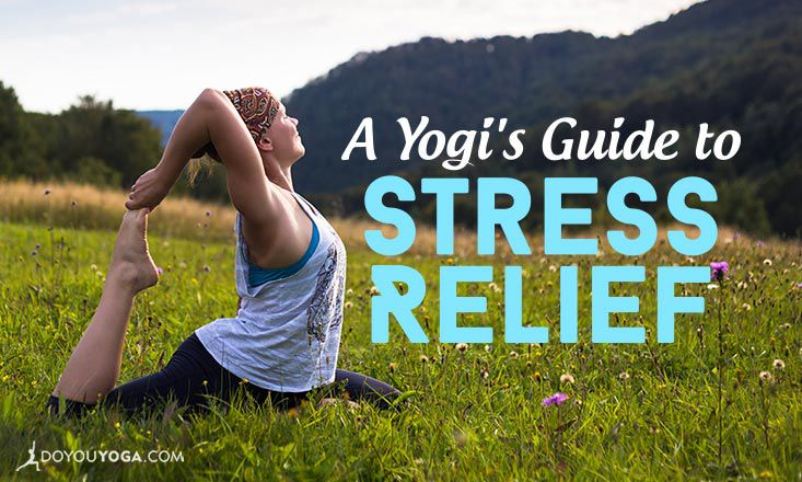 A Yogi's Guide to Stress Relief