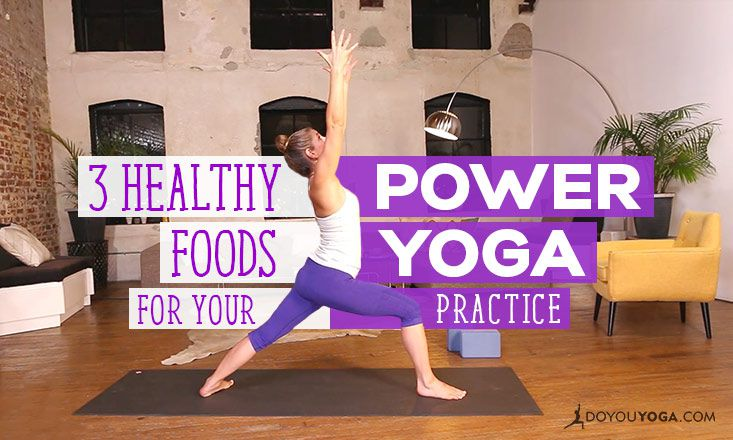 3 Healthy Foods to Complement Your Power Yoga Practice