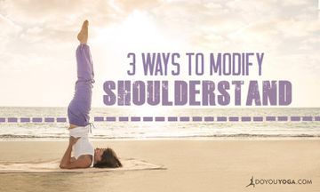 3 Ways to Modify Your Shoulderstand