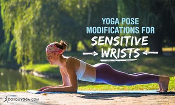 5 Yoga Pose Modifications for Sensitive Wrists