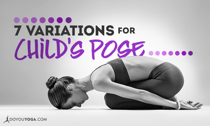 7 Variations for a More Comfortable Childs Pose