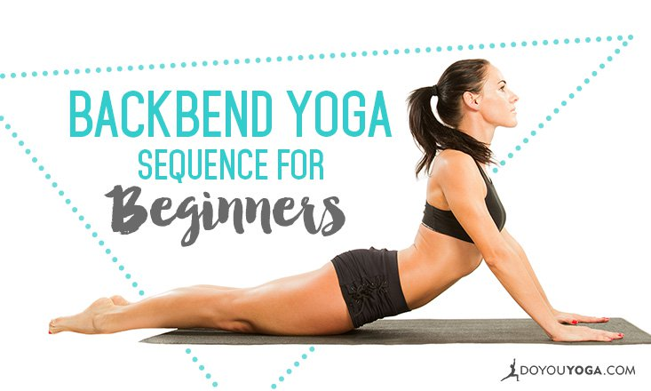 A Backbend Yoga Sequence For Beginners