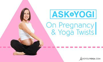 Is it Safe to do Yoga Twists During Pregnancy?