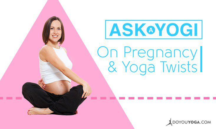 Is It Safe To Do Yoga Twists During Pregnancy Doyou
