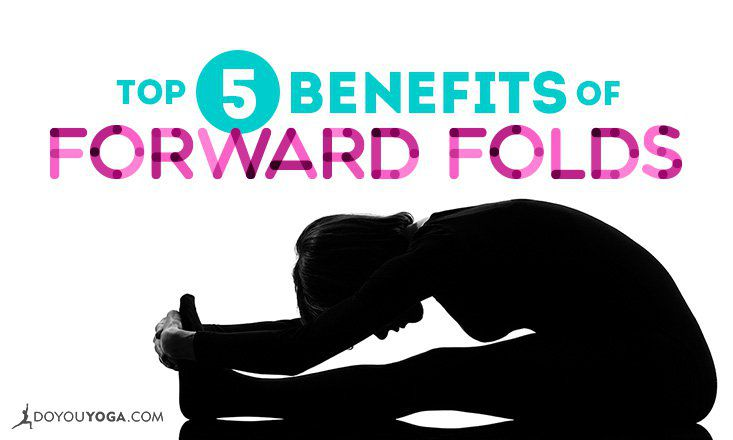Top 5 Benefits of Forward Folds