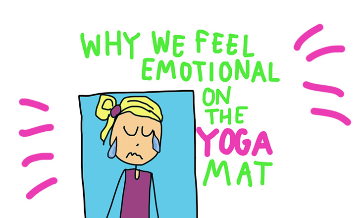 Why We Feel Emotional on the Yoga Mat (ILLUSTRATED)