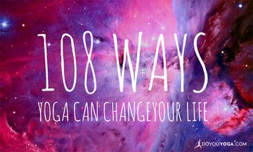 108 Ways Yoga Can Change Your Life