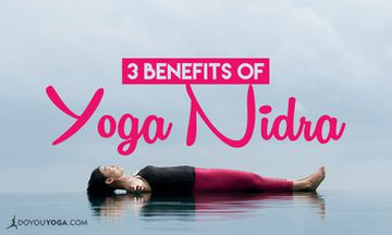3 Amazing Benefits of Yoga Nidra