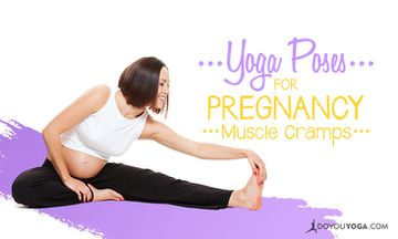 6 Yoga Poses for Muscle Cramps During Pregnancy