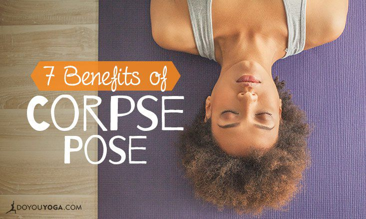 7 Benefits Of Corpse Pose