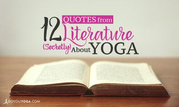 12 Quotes From Literature that are (Secretly) About Yoga