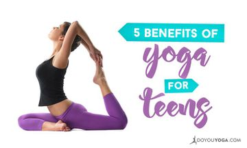 5 Benefits of Yoga for Teens