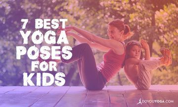 7 Best Yoga Poses for Kids