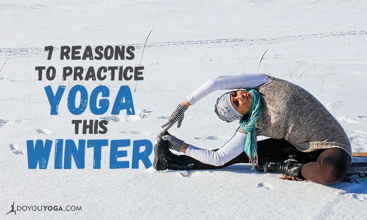 7 Reasons To Practice Yoga This Winter