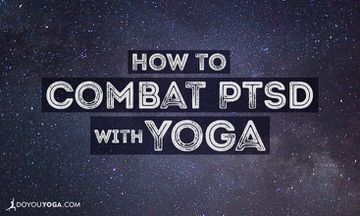 How to Combat PTSD with Yoga