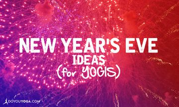 New Year's Eve Ideas (for Yogis)