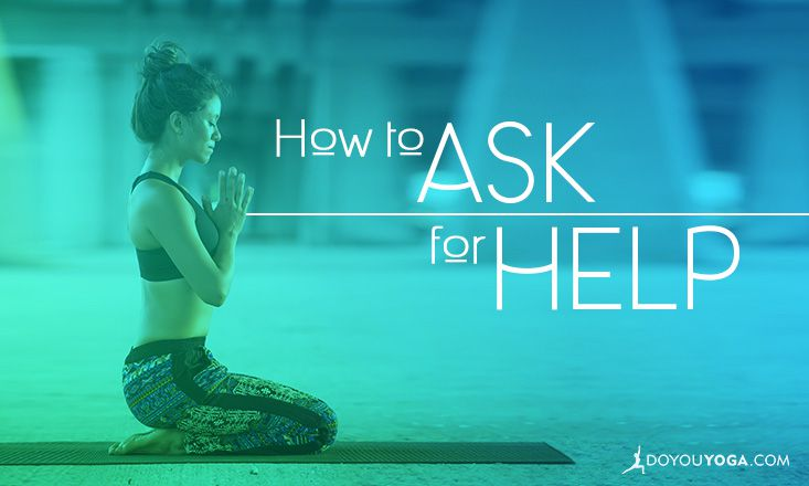 On Asking for Help: Tips from a Yogi
